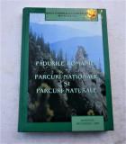 PARCURI NAȚIONALE - PARCURI NATURALE - PĂDURILE ROMÂNIEI