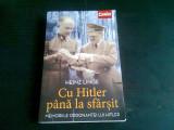 CU HITLER PANA LA SFARSIT. MEMORIILE ORDONANTEI LUI HITLER - HEINZ LINGE