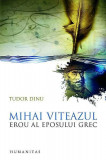 Mihai Viteazul, erou al eposului grec
