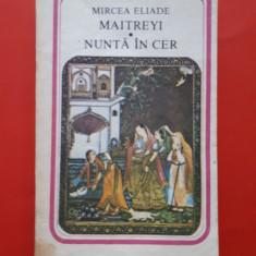 MAITREYI NUNTA IN CER × Mircea Eliade