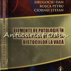 Elemente De Patologie In Diagnosticul Si Terapia Distociilor La Vaca