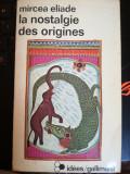 La nostalgie des origines. Methodologie et histoire des religions Mircea Eliade,