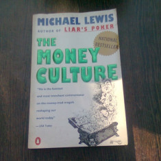 THE MONEY CULTURE - MICHAEL LEWIS (CARTE IN LIMBA ENGLEZA)