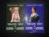 CONSTANTIN GANE - TRECUTE VIETI DE DOAMNE SI DOMNITE 2 volume, editie integrala