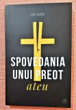 Spovedania unui preot ateu. Editura Curtea Veche, 2019 - Ion Aion