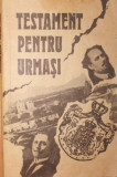 TESTAMENT PENTRU URMASI - PANTELIMON HALIPA , ANATOLIE MORARU