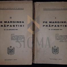 PE MARGINEA PRAPASTIEI (21 - 23 Ianuarie 1941, Rebeliunea Legionara !), 1942, Bucuresti (Doua Volume) - PRESEDENTIA CONSILIULUI DE MINISTRI