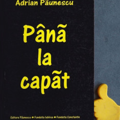 Pana la capat  Adrian Paunescu