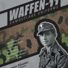 Waffen-SS Camouflage Uniforms, Volume 2: M44 Drill Uniforms Fallschirmjager Uniforms Panzer Uniforms Winter Clothing SS-VT/Waffen-SS Zeltbahnen Camouf