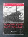 ION IOANID - INCHISOAREA NOASTRA CE A DE TOATE ZILELE volumul 1