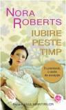 IUBESTE PESTE TIMP - NORA ROBERTS