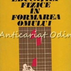 Rolul Educatiei Fizice In Formarea Omului - Nicolae N. Ceausescu -Tiraj: 3040 ex