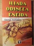 ILIADA. ODISEEA. ENEIDA - REPOVESTITE DE GEORGE ANDREESCU