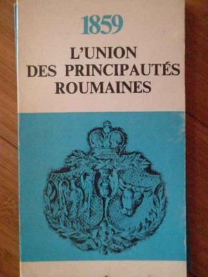 1859 L'union Des Principautes Roumaines - Gheorghe Platon ,303940 foto