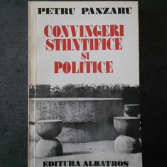 PETRU PANZARU - CONVINGERI STIINTIFICE SI POLITICE
