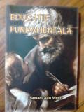 Educatie Fundamentala - Samael Aun Weor     (expediere si 6 lei/gratuit) (4+1)
