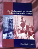 The weakness of civil society in post-Communist Europe / Marc Morje Howard