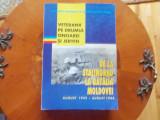 Veteranii pe drumul onoarei si jertfei -  De la Stalingrad la  Batalia Moldovei
