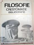 FILOSOFIE.CRESTOMATIE SI BIBLIOGRAFIE de MARIN DIACONU 1989