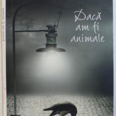 DACA AM FI ANIMALE de WILHEM GENAZINO , 2017