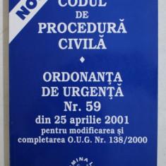 CODUL DE PROCEDURA CIVILA - ORDONANTA DE URGENTA NR . 59 DIN 25 APRILIE 2001 , APARUTA 2001