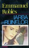 IARBA RUINELOR , EMMANUEL ROBLES