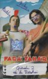 Caseta audio Fără Zahăr – Episodu' 2 De La Dorohoi, sigilata, Casete audio