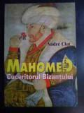 Mahomed Al Ii-lea Cuceritorul Bizantului - Andre Clot ,546194