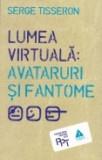 Cumpara ieftin Lumea virtuala: avataruri si fantome
