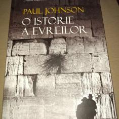 O ISTORIE A EVREILOR -PAUL JOHNSON, HUMANITAS 2019,740 PAG STARE FOARTE BUNA