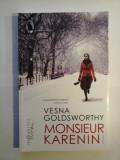 MONSIEUR KARENIN - VESNA GOLDSWOORTHY