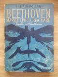 BEETHOVEN, MARILE EPOCI CREATOARE- ROLLAND- r4a