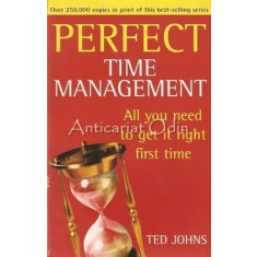 Perfect Time Management. All You Need To Get It Right First Time