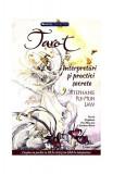 Tarot. Interpretări și practici secrete (conține un pachet cu 78 de cărți și un Ghid de interpretare)