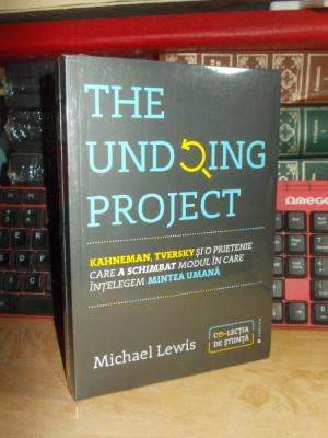 MICHAEL LEWIS - THE UNDOING PROJECT : KAHNEMAN,TVERSKY SI O PRIETENIE.... , 2017 foto
