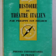 HISTOIRE DU THEATRE ITALIEN par PHILIPPE VAN TIEGHEM , 1965