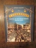 BUCUREȘTI: Manual de explorare urbană pentru elevi - Adrian Majuru