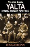 Yalta, cedarea Romaniei catre rusi - Nicolae Baciu