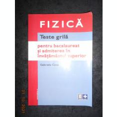 GABRIELA CONE - FIZICA. TESTE GRILA PENTRU BACALAUREAT SI ADMITERE... (2004)