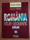 ATLAS GEOGRAFIC SCOLAR - ROMANIA (OCTAVIAN MANDRUT)