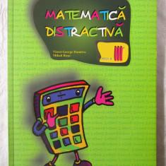 """""""MATEMATICA DISTRACTIVA Clasa a III a"""" Viorel G. Dumitru / Mihail Rosu, 2012, Alta editura"""