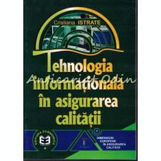 Tehnologia Informationala In Asigurarea Calitatii - Cristina Istrate