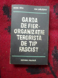 N2 Garda de fier. Organizatie terorista de tip fascist - M. Fatu