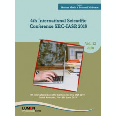 4th international scientific conference SEC-IASR 2019 - Simona MARIN, Petronel MOISESCU (editori)