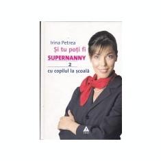 Si tu poti fi Supernanny, vol. 2