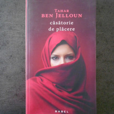 TAHAR BEN JELLOUN - CASATORIE DE PLACERE (2017)