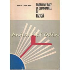 Probleme Date La Olimpiadele De Fizica - Marius Gall, Anatolie Hristev