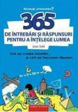 365 de intrebari si raspunsuri pentru a intelege lumea/Joan Sole