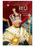 Tot ceea ce ati dorit sa stiti despre regi | Alexander von Schonburg, Baroque Books&Arts