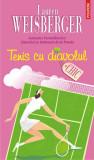 Tenis cu diavolul | Lauren Weisberger, Polirom